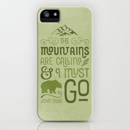 Mountains Are Calling in Green iPhone Case