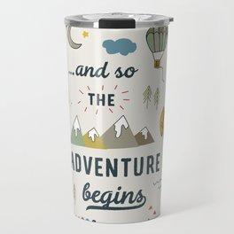 ...and so the adventure begins Travel Mug