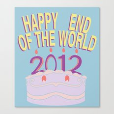 Happy End of the World! Canvas Print