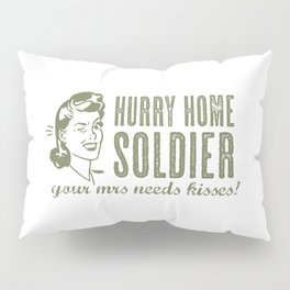 Hurry Home Soldier Pillow Sham
