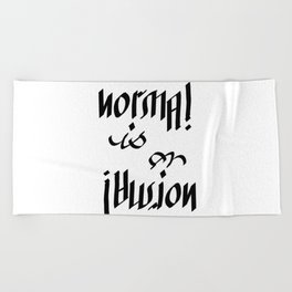 Normal is an Illusion - Ambigram Beach Towel