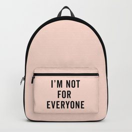 I'm Not For Everyone Funny Quote Backpack