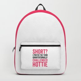 Short Hottie Funny Quote Backpack