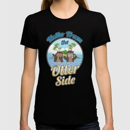 Hello From The Otter Side Funny Otters Aquatic Semi-Aquatic Carnivorous Mammals Gift T-shirt
