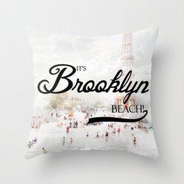It's Brooklyn Beach! | Throw Pillow