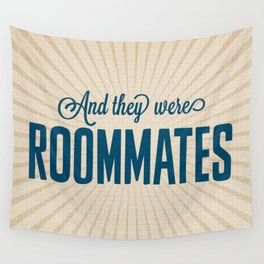 And They Were Roommates Wall Tapestry
