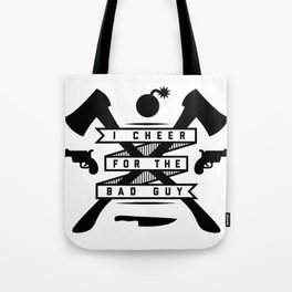 I Cheer For The Bad Guy Tote Bag