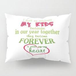 Teacher - My Students Pillow Sham