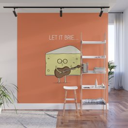 Let it brie... Wall Mural