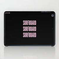 surfboard iPad Cases featuring SURFBOARD  by Adel