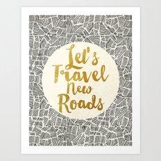 Let's Travel New Roads Art Print