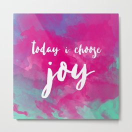 today i choose joy - watercolor pink Metal Print