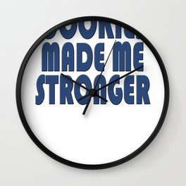 Cookies made me stronger! Wall Clock
