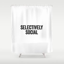 Selectively Social Shower Curtain