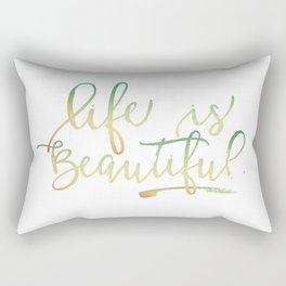 Life Is Beautiful Rectangular Pillow