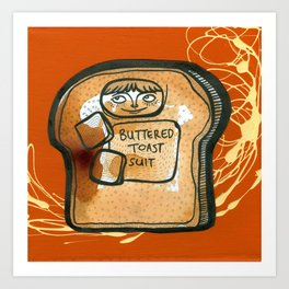 Buttered Toast Suit Art Print