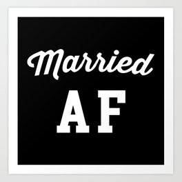 Married AF Funny Quote Art Print