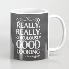 Really, really, ridiculously good looking (Zoolander). Coffee Mug