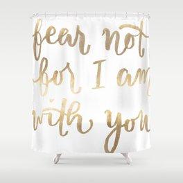 Fear Not Shower Curtain