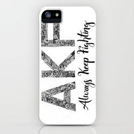 AKF - Always Keep Fighting iPhone Case