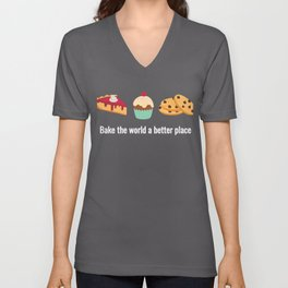 Pastry Chef Humor - BAKE the world a better place! Unisex V-Neck