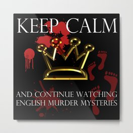 Keep Calm English Murder Mysteries Metal Print