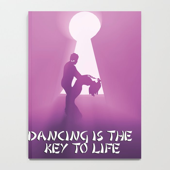 dancing is the key to life Notebook