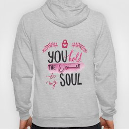 You hold the key to my soul Hoody