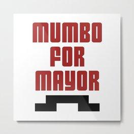 Mumbo for Mayor Metal Print