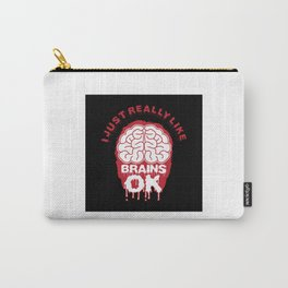 I Just Really Like Brains Ok - Funny Neuroscience Quote Gift Carry-All Pouch