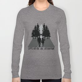 Let's go on an adventure into the woods Long Sleeve T-shirt