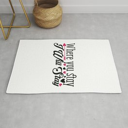 Where You Stay I Will Stay - Funny Love humor - Cute typography - Lovely and romantic quotes illustration Rug