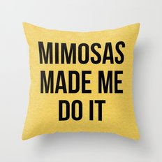 Mimosas Do It Funny Quote Throw Pillow