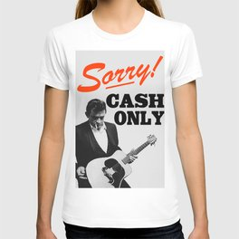 Sorry! Cash Only T-shirt
