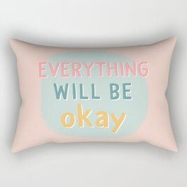 everything will be okay. Rectangular Pillow