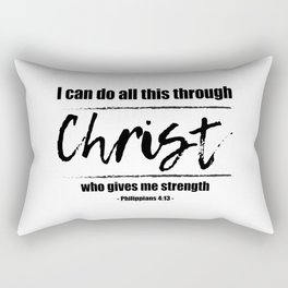 Christian,Bible Quote,I can do all this through Christ,Philippians 4:13 Rectangular Pillow