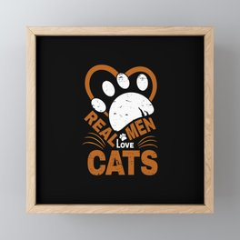 Real Men Love cats Animal Pets Framed Mini Art Print