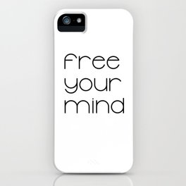 Free Your Mind (Black) T-Shirt iPhone Case