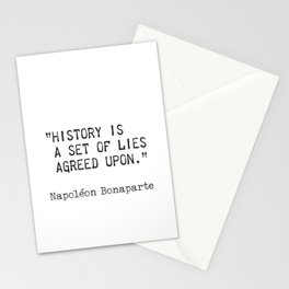 "Napoleon Bonaparte. History is a set of lies agreed upon."" Stationery Cards"