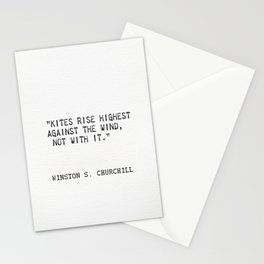 """""""Kites rise highest against the wind, not with it.""""  ― Winston S. Churchill Stationery Cards"""