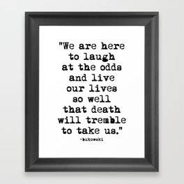 Charles Bukowski Quote Laugh Framed Art Print