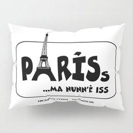 PARISs ... ma nunn'è iss Pillow Sham