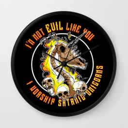I'm Not Evil Like You, I Worship Satanic Unicorns!  Wall Clock