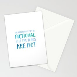 The Characters May Be Fictional But The Tears Are Not - Blue Stationery Cards