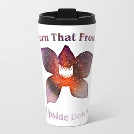 Turn that frown upside down Travel Mug