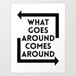 What Goes Around Comes Around Art Print