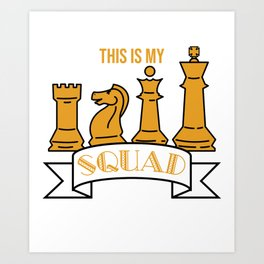 """""""This Is My Squad"""" tee designs made specially for chess and chess piece lovers out there!  Art Print"""