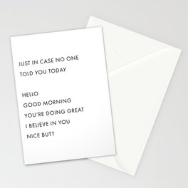 Just In Case No One Told You Today, Hello, Good Morning, You're Doing Great … Nice Butt Stationery Cards