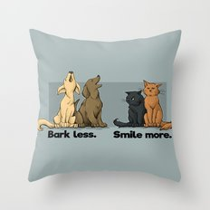 Bark Less. Smile More. Throw Pillow