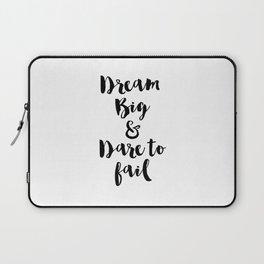 Dream Big & Dare to Fail Laptop Sleeve
